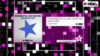 TRENDBEATS & JAKE MARTINS - NEVER STOP (ORIGINAL MIX)