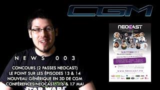 CGM - News 003 (NeoCast, Générique 3D, DVD CGM)