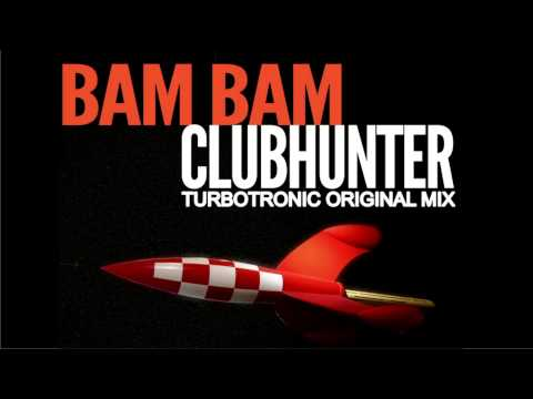 Clubhunter - Bam Bam (Turbotronic Radio Edit)