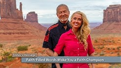 Faith-Filled Words Make You a Faith Champion
