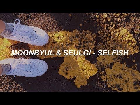 Moon Byul(문별) _ SELFISH (Feat. SEULGI(슬기) Of Red Velvet) Easy Lyrics
