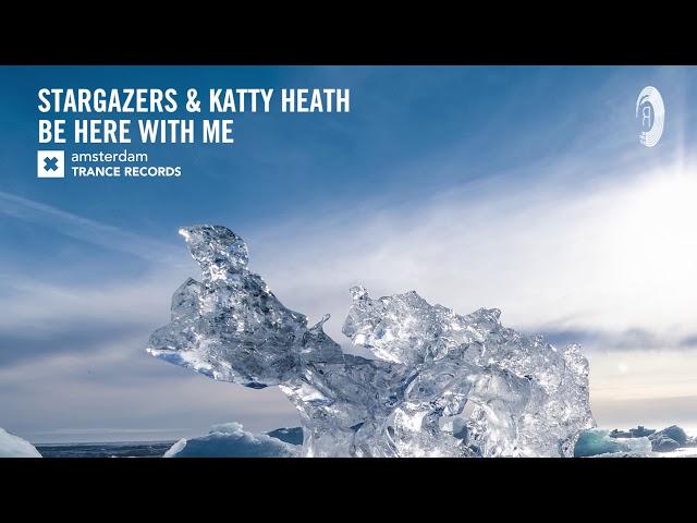 Stargazers & Katty Heath - Be Here With Me (Amsterdam Trance) + LYRICS
