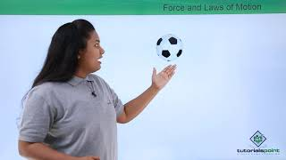 Force and Laws of Motion - Introduction