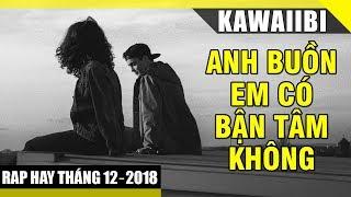 Những Ca Khúc Nhạc Rap Hay Nhất 12 2018 - 30 Bài Rap Buồn Lấy Nước Mắt Đừng Nghe Khi Thất Tình 2018