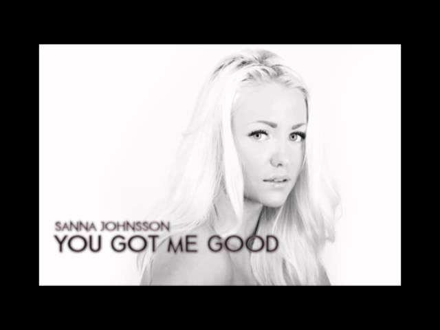 Sanna Johnsson - You Got Me Good