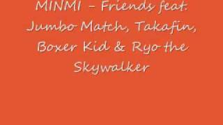 MINMI - Friends feat. Jumbo Match, Takafin, Boxer Kid & Ryo the Sky...