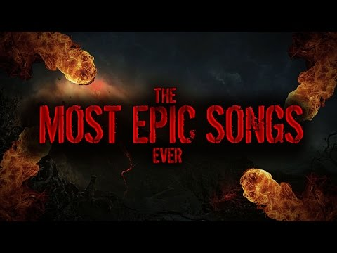 Top 10 Most Epic Songs Ever