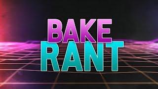 BAKE - YOUTUBE GANGSTER   RANT