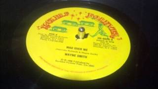 """Wayne Smith - """"Mad Over Me"""""""