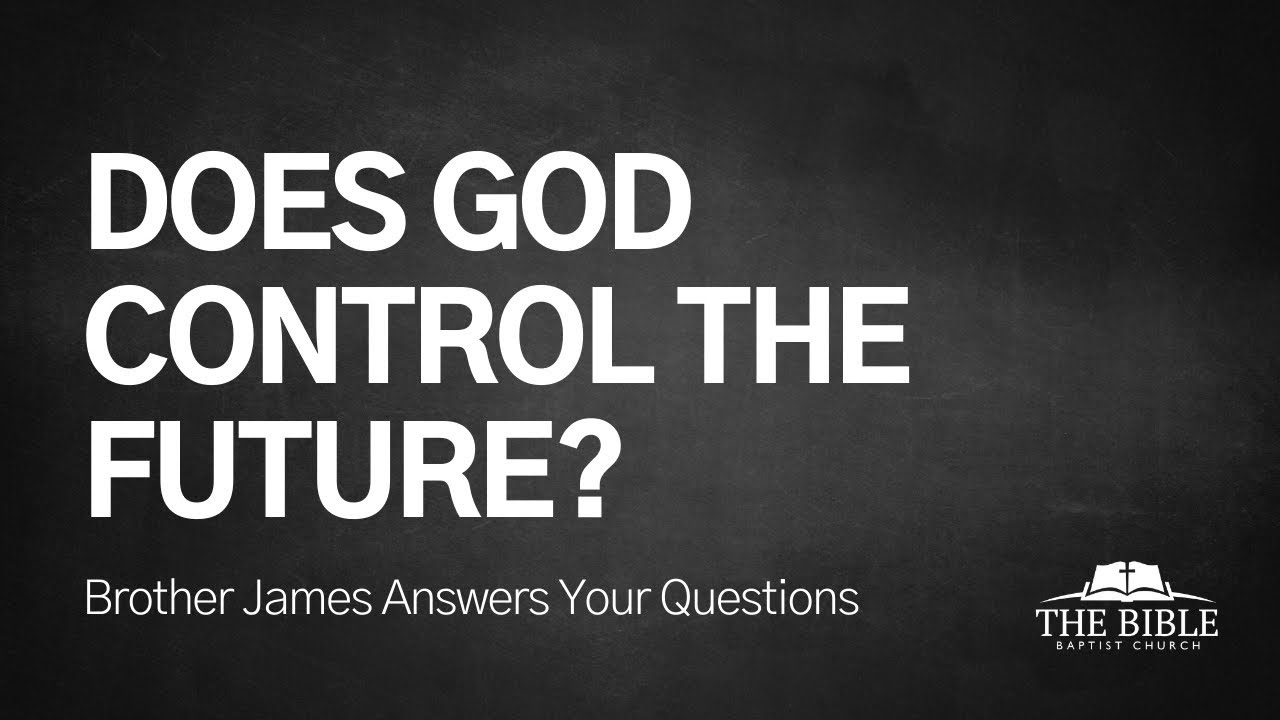 Does God Control the Future? | Brother James Answers Your Questions - Lesson 18