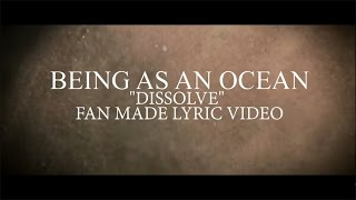 "Being As An Ocean - ""Dissolve"" (Lyric Video)"