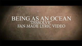 Скачать Being As An Ocean Dissolve Lyric Video