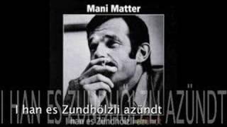 Mani Matter - I han es Zundhölzli azündt