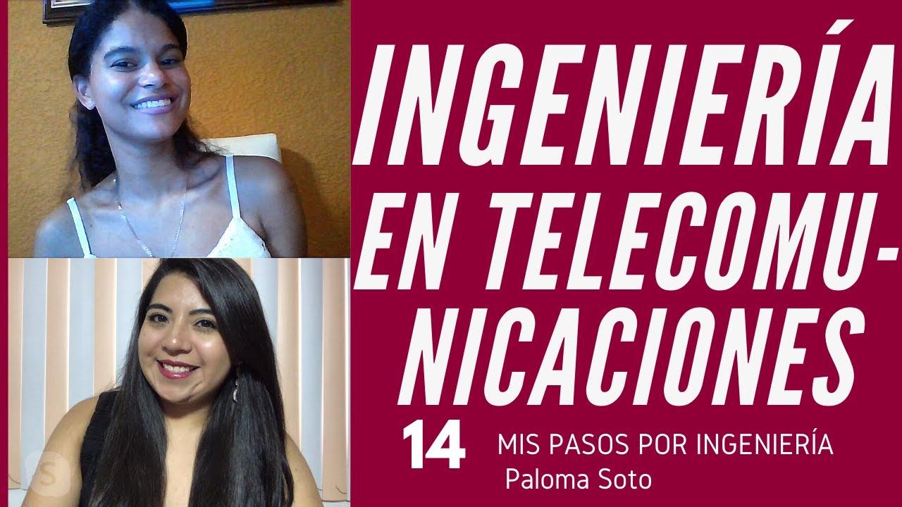 INGENIERÍA EN TELECOMUNICACIONES | Episodio 14 Paloma Soto