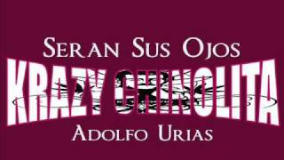 SERAN SUS OJOS - ADOLFO URIAS