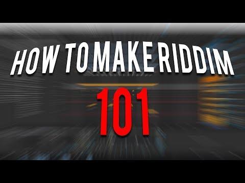 HOW TO MAKE RIDDIM 101