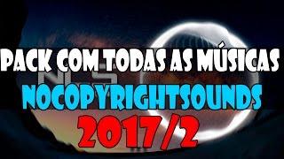 Pack com Todas As Músicas da NoCopyRightSounds 2017