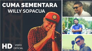 Cuma Sementara Willy Sopacua Official Music Video