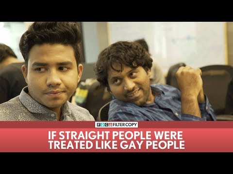 FilterCopy | If Straight People Were Treated Like Gay People | Ft. Aisha, Banerjee and Surbhi Bagga