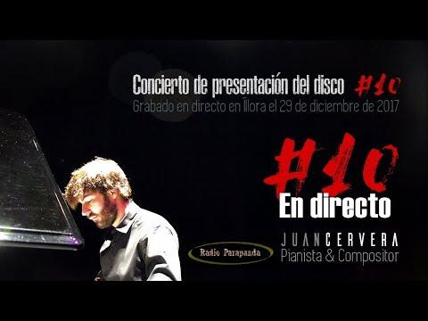 Concierto de presentación del disco #10 completo en directo | Juan Cervera - Pianista & Compositor