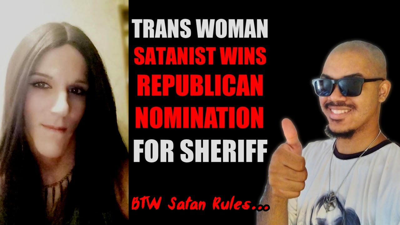 A Satanist Trans Woman Wins Republican Sheriff's Nomination