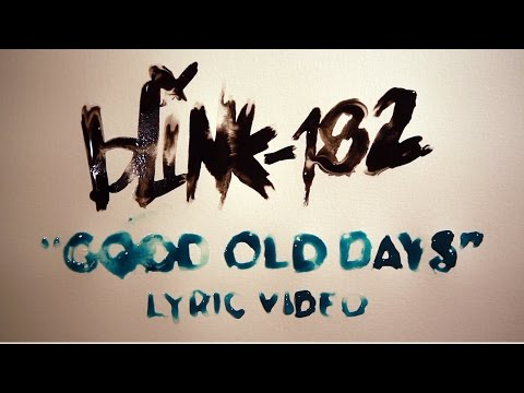 Good Old Days - blink-182