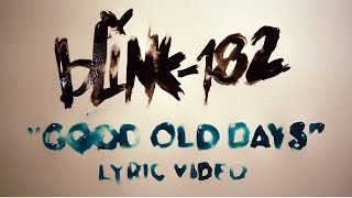 blink-182 - Good Old Days YouTube Videos