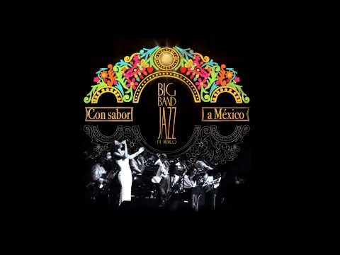 Big Band Jazz de México - Sabor a mi