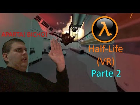 NO TE ASUSTES CON LOS HEADCRABS - Half-Life (VR) - Parte 2