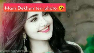 Luka chuppi | Main Dekha Teri Photo New song WhatsApp status video | New Love status | Gajab status