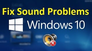 Sound problems Windows 10?! [easy fix ] - Howtosolveit