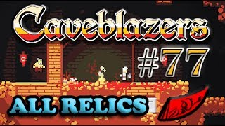 InkEyes Plays Caveblazers! #77 - How to Get the Secret Relics [+ Full Run]
