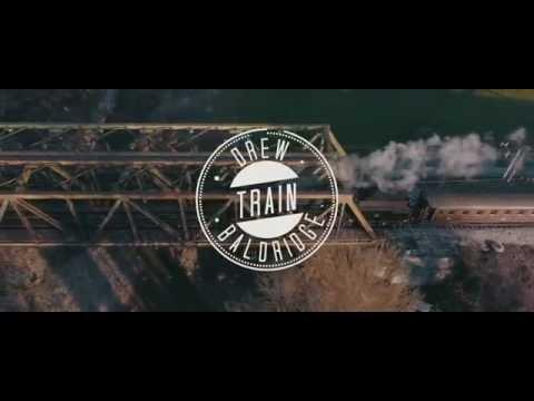 Train | OFFICIAL VIDEO | Drew Baldridge