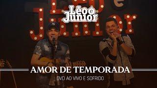 Léo e Júnior - Amor de Temporada (DVD Ao Vivo e Sofrido)