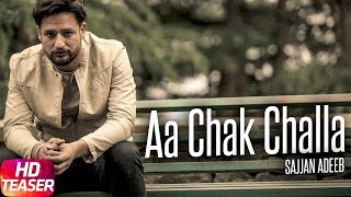 Teaser | Aa Chak Challa | Sajjan Adeeb | Releasing on 2nd June 2017 | Speed Records