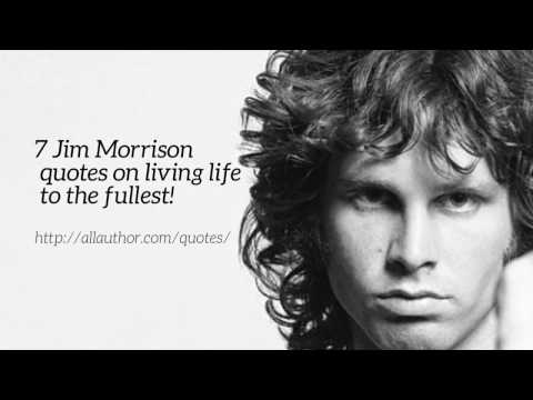 7 Jim Morrison quotes on living life to the fullest!