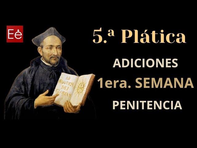 11 Adiciones 1ª Semana - Penitencia (5ª Plática - día 11)