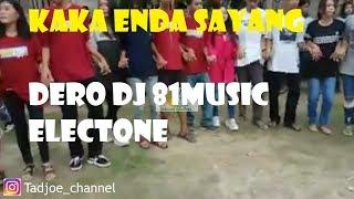 Download lagu KAKA ENDA SAYANG VERSI DERO DJ REMIX- 81MUSIC ELECTONE