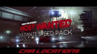 Need for Speed Most Wanted 2012 - Ultimate Speed Pack Car Locations