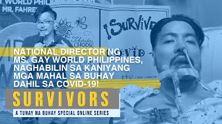 Survivors: NATIONAL DIRECTOR NG MR. GAY WORLD PH, NAGHABILIN SA KANYANG MGA KAANAK DAHIL SA COVID-19