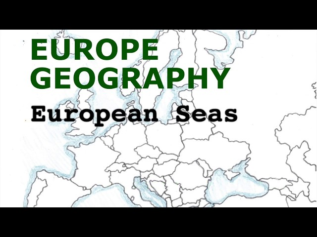 Europe Geography Song, European Seas