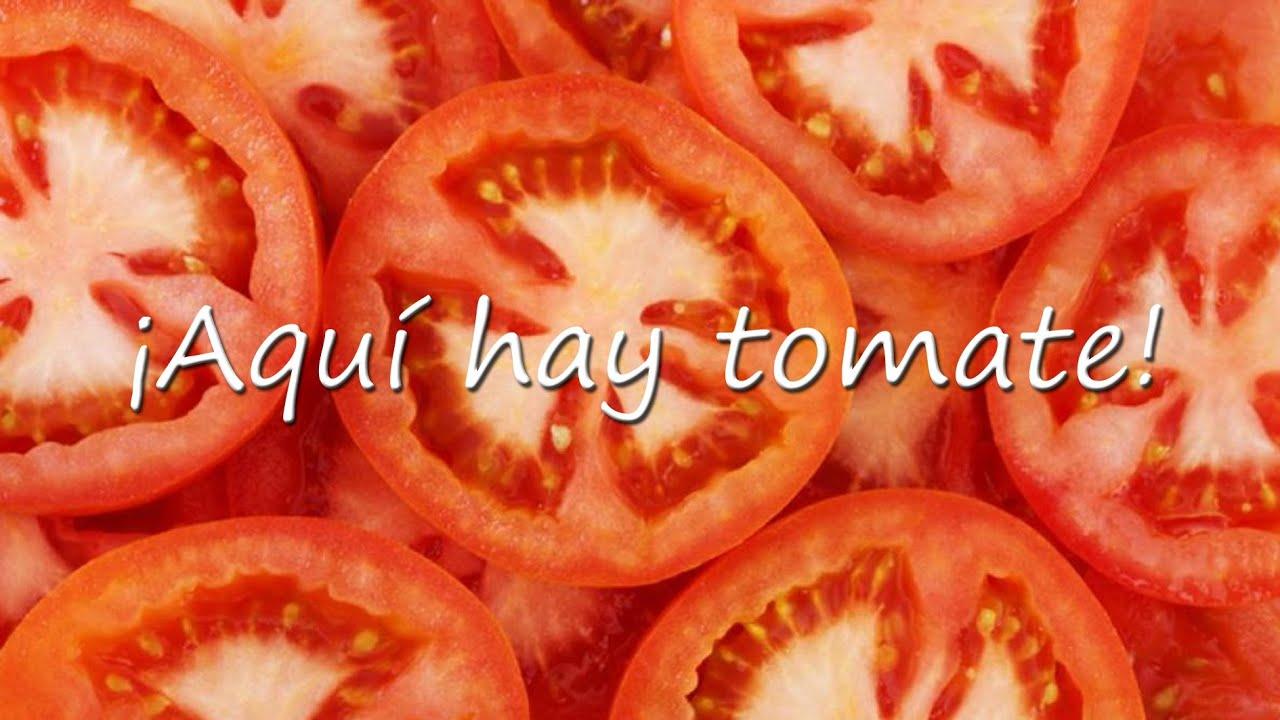 ¡Aquí hay tomate!