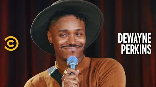 How to Know You're Becoming a White Woman - Dewayne Perkins - Stand-Up Featuring