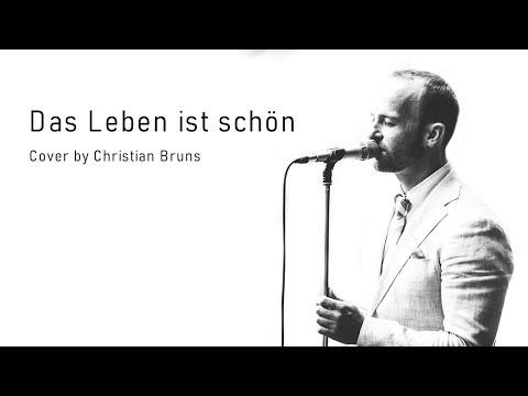Das Leben ist schön (Cover von Christian Bruns); Lied für Beerdigung und Trauerfeier