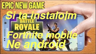 Si ta instalojm Fortnite Mobile ne Android(How to dowload fortnite mobile on android)-Elvir GamingTV