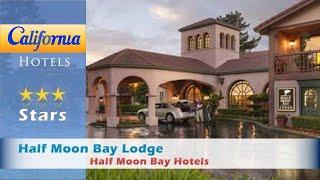 Half Moon Bay Lodge, Half Moon Bay Hotels - California