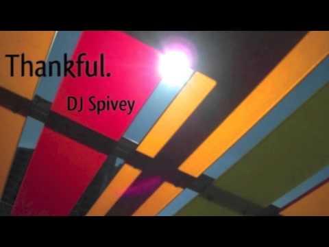 """DJ Spivey """"Thankful"""" (A Gospel House Mix)"""