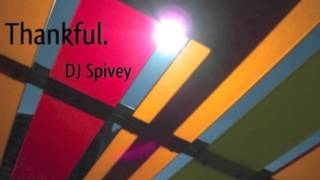 "DJ Spivey ""Thankful"" (A Gospel House Mix)"