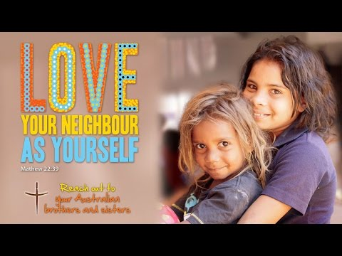 Love Your Neighbour As Yourself | 2015 Catholic Mission World Mission Appeal