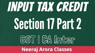 Input Tax Credit | Section 17  Part 2 Rule 43 | Capital Goods | Neeraj Arora Classes